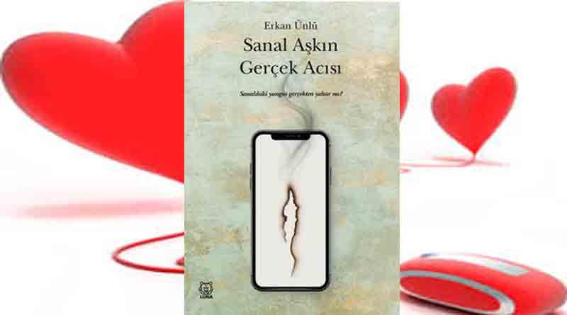 'Sanal Aşkın Gerçek Acısı' Raflarda